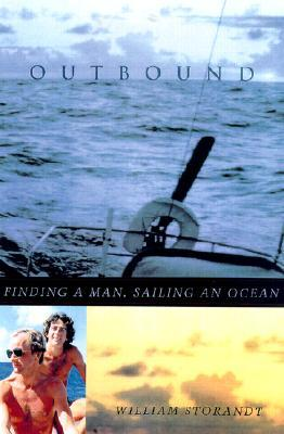 Outbound: Finding a Man, Sailing an Ocean  by  William Storandt