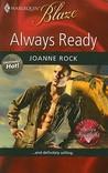Always Ready (Harlequin Blaze #457) by Joanne Rock
