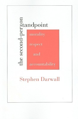 Second-Person Standpoint  by  Stephen L. Darwall