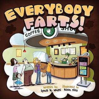 Everybody Farts!  by  Lynda White