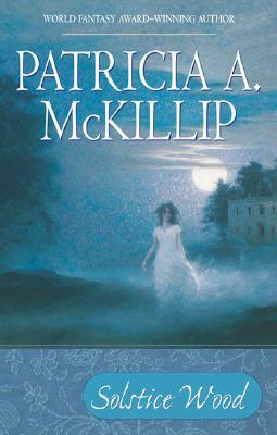 Book Review: Patricia A. McKillip's Solstice Wood