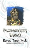 Pompomberry House
