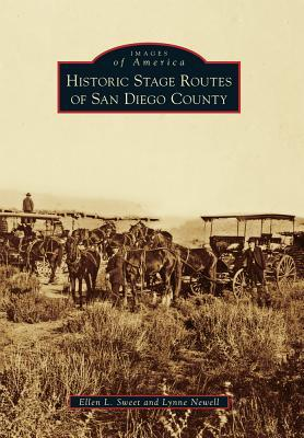 Historic Stage Routes of San Diego County  by  Ellen L. Sweet