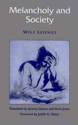 Melancholy and Society  by  Wolf Lepenies