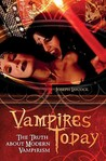 Vampires Today: The Truth about Modern Vampirism