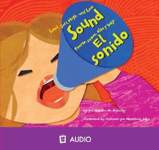 El Sonido/ Sound: Fuerte, Suave, Alto y Bajo/ Sound: Loud, Soft, High, and Low  by  Natalie M. Rosinsky