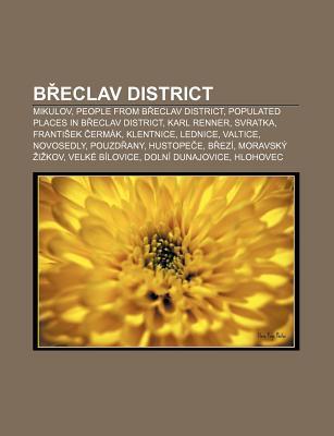B Eclav District: Mikulov, People from B Eclav District, Populated Places in B Eclav District, Karl Renner, Svratka, Franti Ek Erm K Source Wikipedia