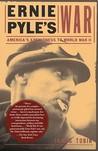 Ernie Pyle's War: America's Eyewitness to World War II