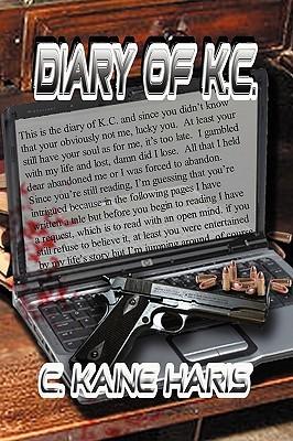 The Diary of K.C. C. Kaine Haris