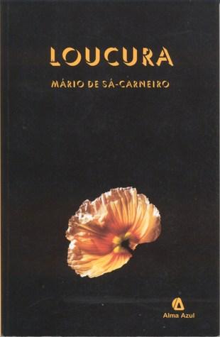 Loucura...  by  Mário de Sá-Carneiro