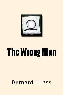 The Wrong Man  by  Bernard LiJass