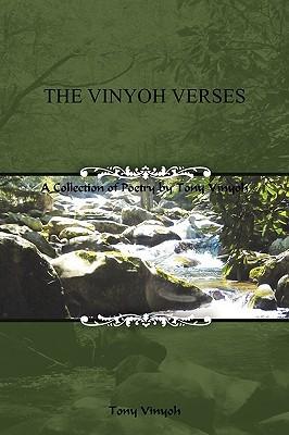 The Vinyoh Verses: A Collection of Poetry Tony Vinyoh by Tony Vinyoh