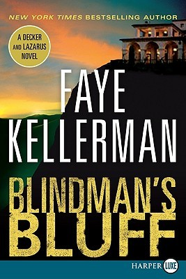 Blindmans Bluff  (Peter Decker/Rina Lazarus, #18)  by  Faye Kellerman