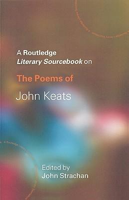 Poems of John Keats: A Sourcebook  by  John Strachan