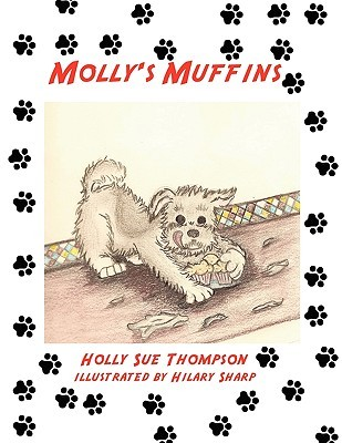 Mollys Muffins  by  Holly Sue Thompson