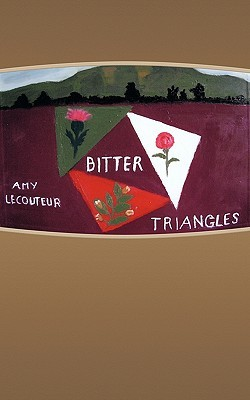 Bitter Triangles  by  Amy Lecouteur