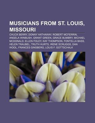 Musicians from St. Louis, Missouri: Chuck Berry, Donny Hathaway, Robert McFerrin, Angela Winbush, Grant Green, Grace Bumbry, Michael McDonald  by  Source Wikipedia
