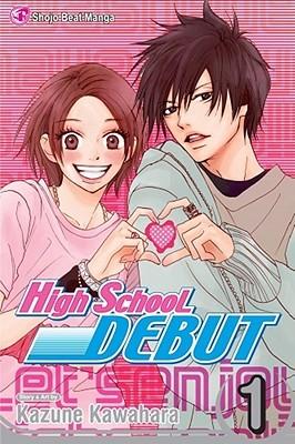 High School Debut, Vol. 01 (High School Debut, #1)