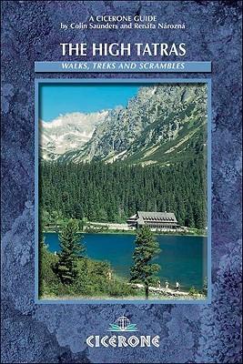 The High Tatras: Slovakia And Poland: Including The Western Tatras And White Tatras Colin Saunders