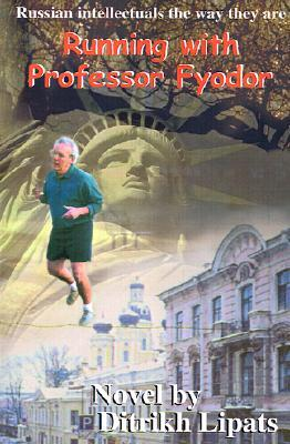 Running with Professor Fyodor  by  Ditrikh Lipats