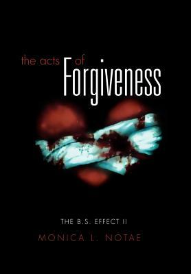 The Acts of Forgiveness  by  Monica L. Notae