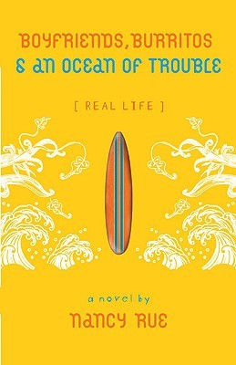 Boyfriends, Burritos & an Ocean of Trouble (Real Life, #2)