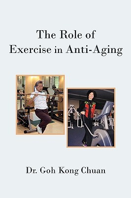 The Role of Exercise in Anti-Aging Goh Kong Chuan