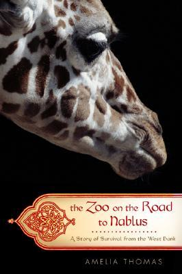 The Zoo on the Road to Nablus by Amelia Thomas