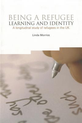 Being a Refugee: Learning and Identity, a Longitudinal Study of Refugees in the UK Linda Morrice