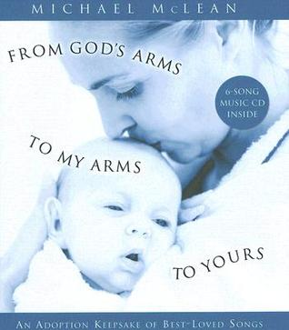 From Gods Arms to My Arms to Yours  by  Michael McLean