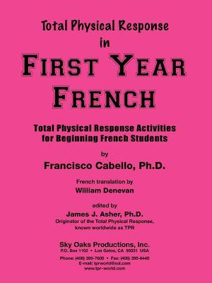 Total Physical Response In First Year French  by  Francisco L Cabello