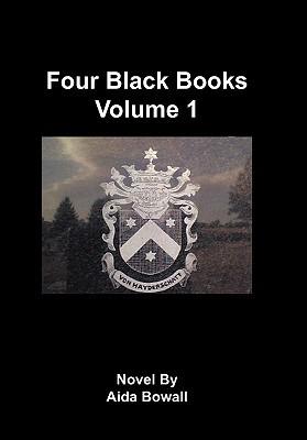 Four Black Books Volume 1 Aida Bowall