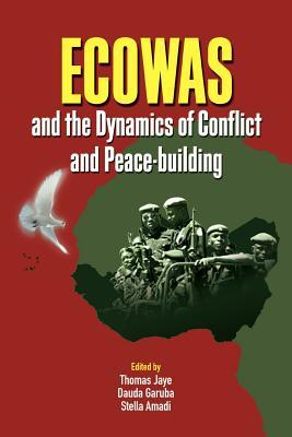 Ecowas and the Dynamics of Conflict and Peace-Building Thomas Jaye