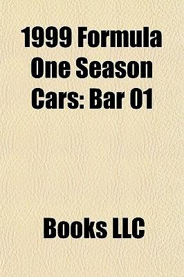 1999 Formula One Season Cars: Bar 01 Books LLC