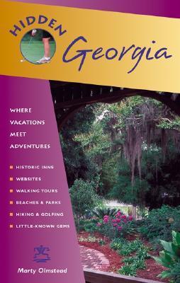 Hidden Georgia: Including Atlanta, Savannah, Jekyll Island, and the Okefenokee  by  Marty Olmstead