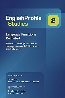 Language Functions Revisited: Theoretical and Empirical Bases for Language Construct Definition Across the Ability Range Anthony Green