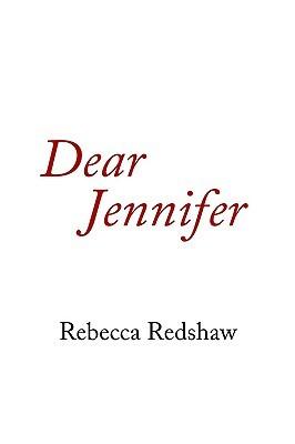 Dear Jennifer Rebecca Redshaw