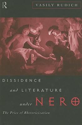 Dissidence and Literature Under Nero: The Price of Rhetoricization  by  Vasily Rudich