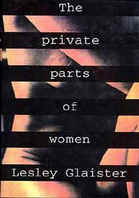 The Private Parts Of Women by Lesley Glaister — Reviews, Discussion ...