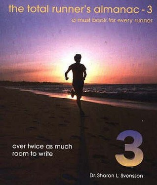 The Total Runners Almanac 3  by  Sharon Svensson