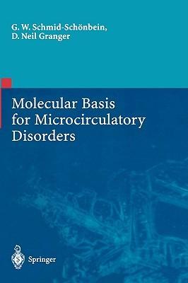 Molecular Basis for Microcirculatory Disorders  by  Schmid-Schoenb