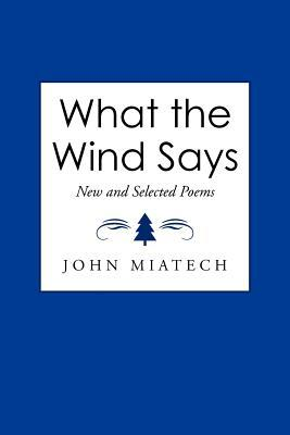 What the Wind Says  by  John Miatech