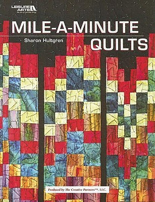 Mile-A-Minute Quilts Sharon Hultgren