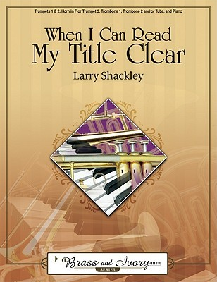 When I Can Read My Title Clear  by  Larry Shackley