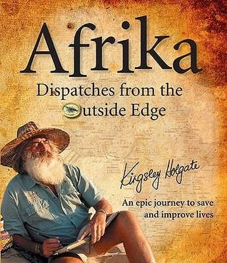 Afrika: Dispatches From The Outside Edge  by  Kingsley Holgate