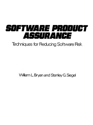 Software Product Assurance  by  William L. Bryan