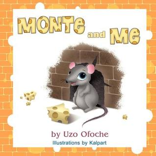 Monte and Me  by  Uzo Ofoche