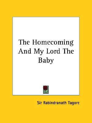 explanation in the short story of my lord the baby by rabindranath tagore Being the protagonist of this short story,  rabindranath tagore then his five years daughter,  my motto is : lord, i disbelieve.