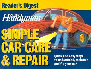 Family Handyman Simple Car Care and Repair Readers Digest Association