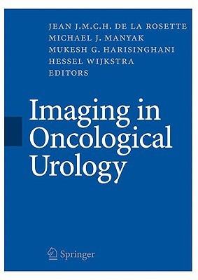 Imaging in Oncological Urology  by  Jean J.M.C.H. de la Rosette